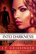 Into Darkness (A Night Prowler Novel) by…
