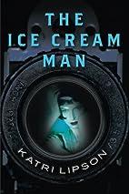 The Ice Cream Man by Katri Lipson