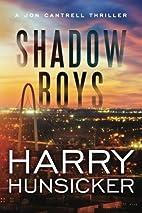 Shadow Boys (A Jon Cantrell Thriller) by…