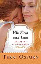 His First and Last (Ardent Springs) by Terri…