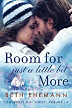 Room For Just A Little Bit More by Beth…