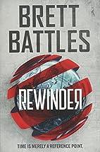 Rewinder [Rewinder #1] by Brett Battles