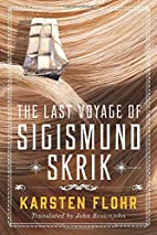 The Last Voyage of Sigismund Skrik by…