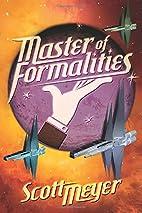 Master of Formalities by Scott Meyer