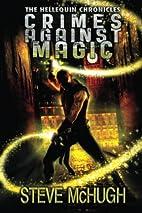 Crimes Against Magic by Steve McHugh
