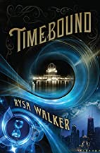 Timebound (The Chronos Files) by Rysa Walker