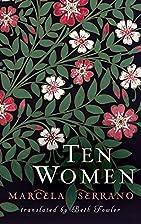 Ten Women by Marcela Serrano