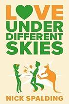Love Under Different Skies by Nick Spalding