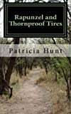 Hunt, Patricia: Rapunzel and Thornproof Tires