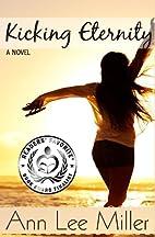 Kicking Eternity by Ann Lee Miller