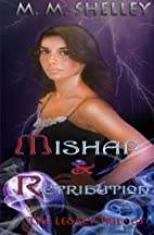 Mishap and Retribution by M. M. Shelley