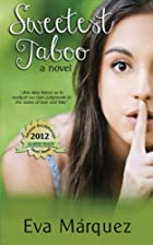 Sweetest Taboo: A novel by Eva Márquez