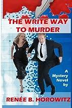 The Write Way to Murder by Renee B. Horowitz