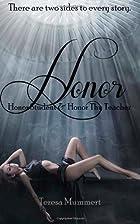 Honor (Honor, #1-2) by Teresa Mummert