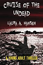 Cruise of the Undead by Laura A Hansen