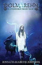 Dolmarehn (The Otherworld Trilogy, #2) by…