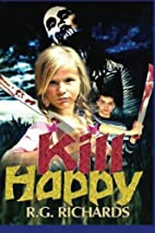 Kill Happy by R. G Richards