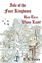 Whose Land? (Isle of the Four Kingdoms) by…