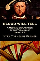 Blood Will Tell: A Medical Explanation for…
