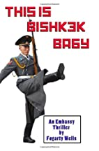This is Bishkek, Baby by Fogarty Wells