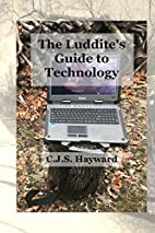 The Luddite's Guide to Technology by C.…