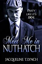 Meet Me in Nuthatch by Jacqueline T Lynch