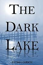 The Dark Lake by Anthea Carson