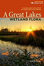 A Great Lakes Wetland Flora: A complete…