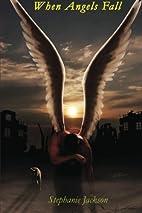 When Angels Fall by Stephanie Jackson