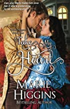 Take My Heart by Marie Higgins