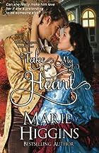 Take My Heart by Marie Higgins