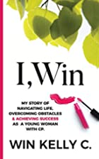 I,Win: Hope and Life my journey as a…