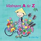 Vietnam A to Z: Discover the colorful…