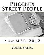 Phoenix Street People: Summer 2012 (Volume…