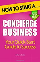 How to Start a Concierge Business by Anthony…