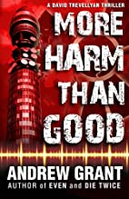 More Harm Than Good by Andrew Grant