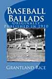 Rice, Grantland: Baseball Ballads: Originally Published in 1910
