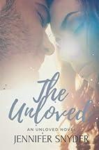 The Unloved by Jennifer Snyder