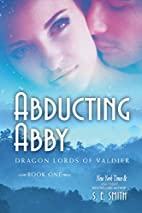 Abducting Abby (Dragon Lords of Valdier, #1)…