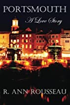 Portsmouth A Love Story by R. Ann Rousseau