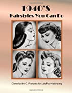 1940's Hairstyles You Can Do by C.…