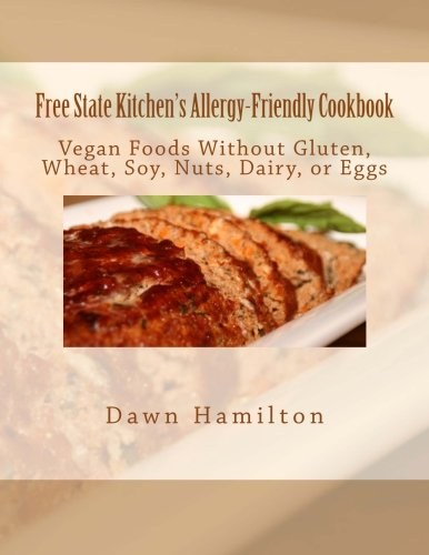 free-state-kitchens-allergy-friendly-cookbook-no-gluten-wheat-soy-nuts-dairy-or-eggs
