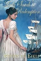 Lady Sarah's Redemption by Beverley Eikli