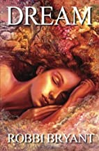 Dream by Robbi Sommers Bryant