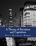 Hoppe, Hans-Hermann: A Theory of Socialism and Capitalism (Large Print Edition): Economics, Politics, and Ethics