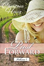 Past Forward-A Serial Novel: Volume I (Past…