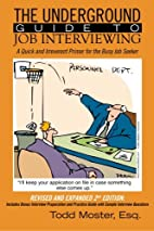 The Underground Guide To Job Interviewing: A…