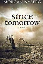 Since Tomorrow (The Raincoast Trilogy) by…