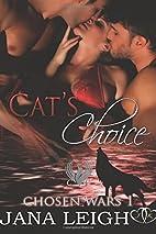 Cat's Choice: The Chosen's War by Jana Leigh