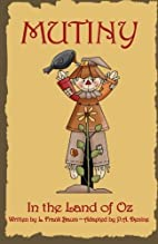 Mutiny In The Land Of Oz by L. Frank Baum